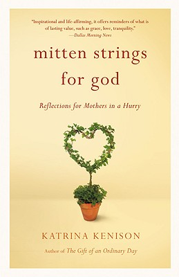 Mitten Strings for God By Kenison, Katrina