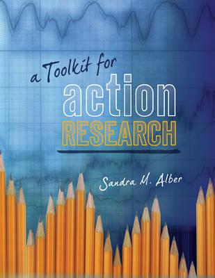 A Toolkit for Action Research By Alber, Sandra M.